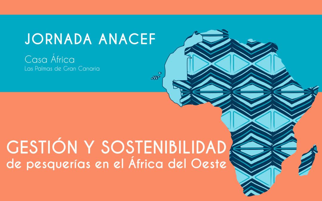 """OP ANACEF organiza su Jornada """"Gestión y sostenibilidad de pesquerías en el África del Oeste"""""""